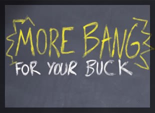 Image result for are you getting bang for your buck?