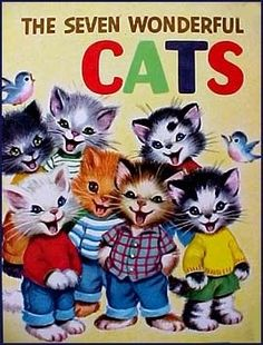 The Seven Wonderful Cats - Rand Mcnally Giant Book by Wallace C Wadsworth, http://www.amazon.com/dp/B001BPKS7S/ref=cm_sw_r_pi_dp_SnkCrb11XXMNJ
